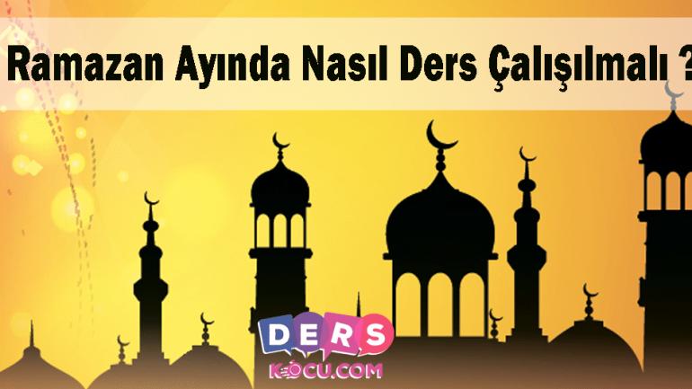 Ramazan Ayında Nasıl Ders Çalışılmalı ?