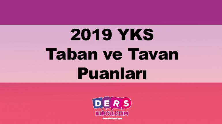 2019 YKS Taban ve Tavan Puanları