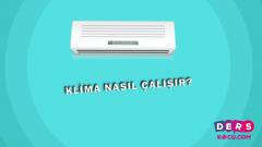 Klima Nasıl Çalışır?