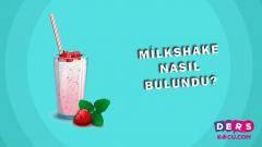 Milkshake Nasıl Bulundu?
