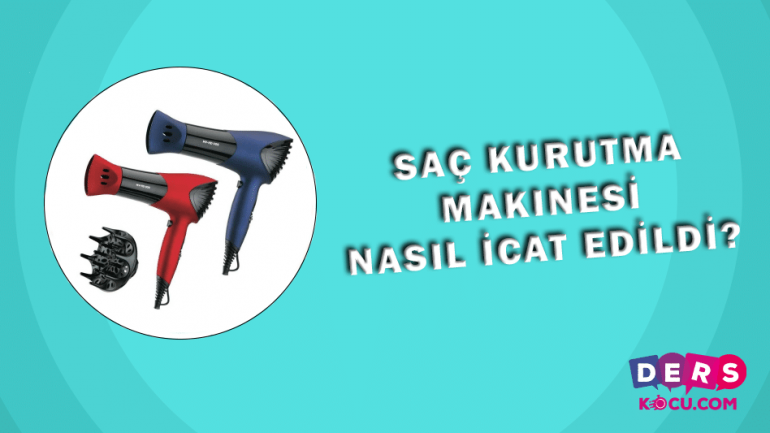 Saç Kurutma Makinesi Nasıl İcat Edildi?