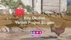 Köy Okulları Yardım Projesi Sloganı