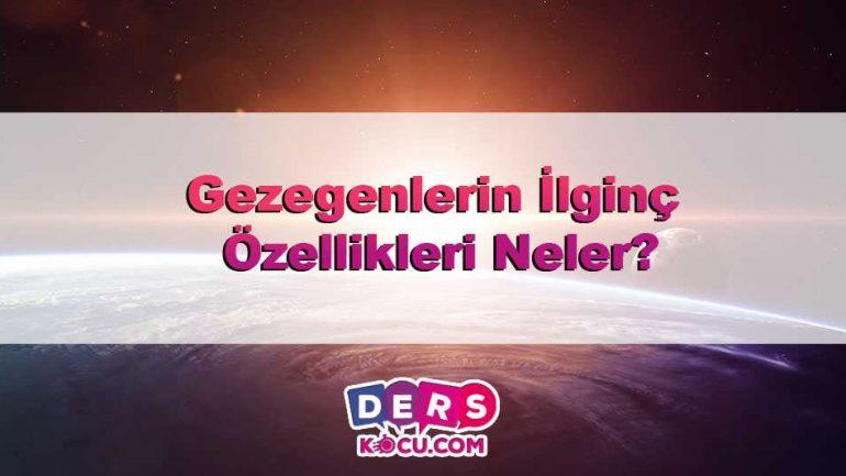 Gezegenlerin İlginç Özellikleri Neler?