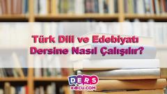 Türk Dili ve Edebiyatı Dersine Nasıl Çalışılır?