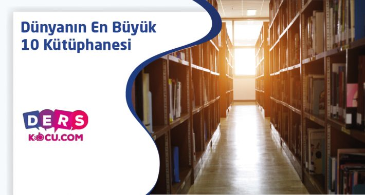 Dünyanın En Büyük 10 Kütüphanesi