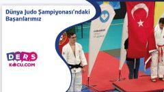 Dünya Judo Şampiyonası'ndaki Başarılarımız