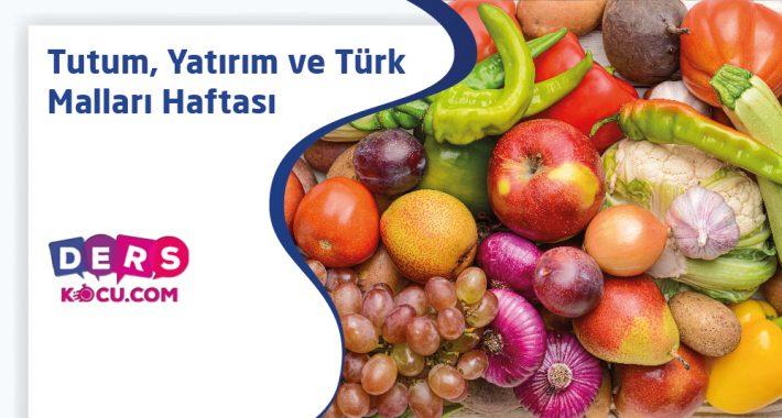 Tutum, Yatırım ve Türk Malları Haftası